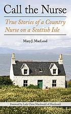 Call the nurse : true stories of a country nurse on a Scottish isle