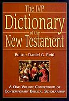 The IVP dictionary of the New Testament : a one-volume compendium of contemporary biblical scholarship
