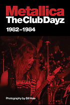 Metallica : the club dayz : live, raw and without a photo pit!