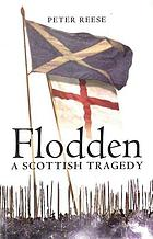 Flodden : a Scottish tragedy
