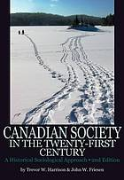 Canadian society in the twenty-first century : an historical sociological approach