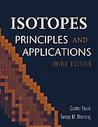 Isotopes : principles and applications.