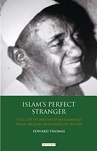 Islam's perfect stranger : the life of Mahmud Muhammad Taha, Muslim reformer of Sudan