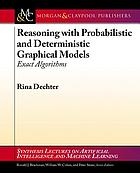 Reasoning with probabilistic and deterministic graphical models : exact algorithms