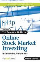 The complete guide to online stock market investing : the definitive 20-day guide