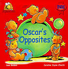 Oscar's opposites : an introduction to opposites.