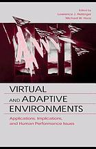 Virtual and adaptive environments : applications, implications, and human performance issues