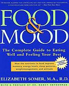 Food & mood : the complete guide to eating well and feeling your best
