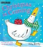 Christmas is coming : favorite Christmas rhymes to read and sing again and again!