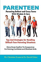 Parenteen : parenting defiant and crazy teens with love and logic