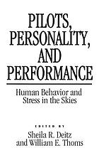 Pilots, personality, and performance : human behavior and stress in the skies