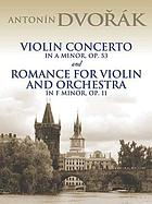 Violin concerto in A minor, op. 53 ; & Romance for violin and orchestra in F minor, op. 11