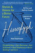 Hieroglyph : stories and visions for a better future