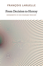 From decision to heresy : experiments in non-standard thought