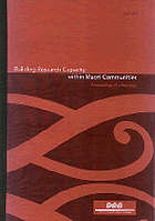 Building the research capacity within Maori communities : a report on the proceedings of the wananga, 12 July 1999