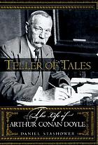 Teller of tales : the life of Arthur Conan Doyle