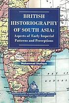 British historiography of South Asia : aspects of early Imperial patterns and perceptions