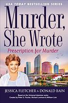 Prescription for murder : a Murder, she wrote mystery : a novel