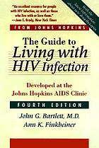 The guide to living with HIV infection : developed at the Johns Hopkins AIDS Clinic