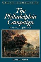 The Philadelphia campaign : June 1777-July 1778