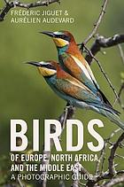 Birds of Europe, North Africa, and the Middle East : a photographic guide