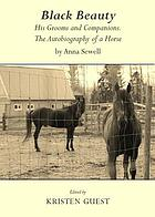 Black Beauty : his grooms and companions : the autobiography of a horse