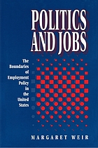 Politics and jobs : the boundaries of employment policy in the United States