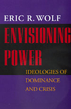 Envisioning power : ideologies of dominance and crisis