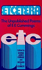 Etcetera : the unpublished poems of E.E. Cummings