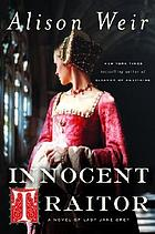 Innocent traitor : a novel of Lady Jane Grey