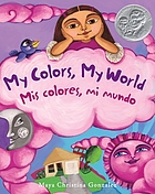Mis colores, mi mundo = My colors, my world