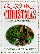 A country music Christmas : thirty-one of country music's most beloved artists share their favorite Christmas memories and recipes