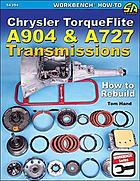Chrysler TorqueFlite A904 & A727 transmissions : how to rebuild