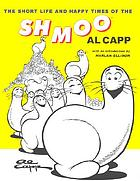 The short life & happy times of the shmoo
