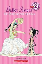 Ballet sisters : the duckling and the swan