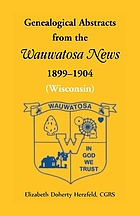 Genealogical abstracts from the Wauwatosa news, 1899-1904