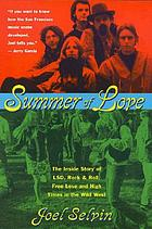 Summer of love : the inside story of LSD, rock & roll, free love, and high times in the wild West