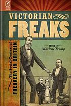 Victorian freaks : the social context of freakery in Britain