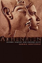 Akhenaten : history, fantasy, and ancient Egypt
