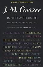 Inner workings : literary essays, 2000-2005