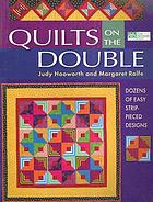 Quilts on the double : dozens of easy strip-pieced designs