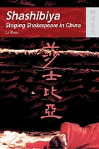 Shashibiya : staging Shakespeare in China