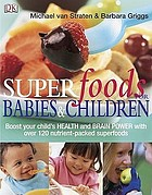 Superfoods for babies & children