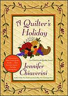 A quilter's holiday : an Elm Creek quilts novel