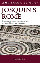 Josquin's Rome : hearing and composing in the Sistine Chapel