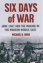 Six days of war : June 1967 war and the making of the modern Middle East
