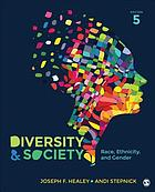 Diversity and society : race, ethnicity, and gender