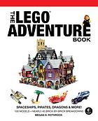 The LEGO Adventure Book. Volume 2 : spaceships, pirates, dragons & more!