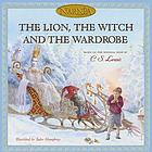 The lion, the witch and the wardrobe : based on the original book
