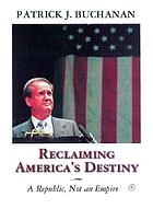 A republic, not an empire : reclaiming America's destiny